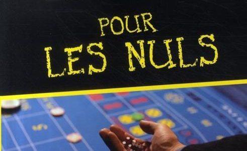 « Le Casino pour le Nuls » : un très bon ouvrage pour commencer.